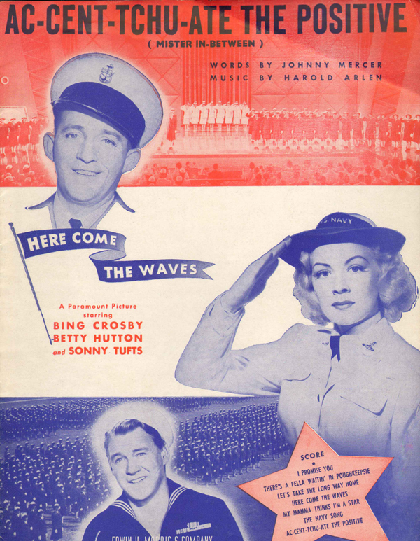 1945: <strong>Accentuate the Positive</strong> from<em> Here Comes the Waves</em>