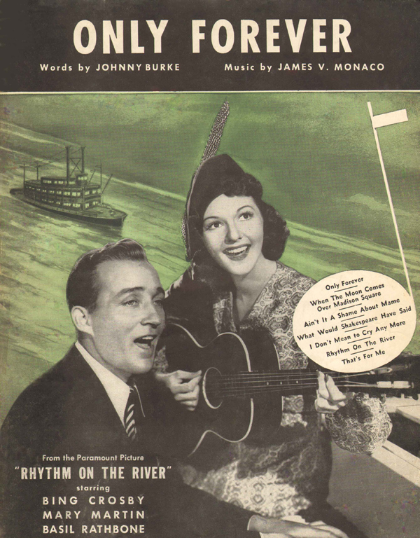1940: <strong>Only Forever </strong>from <em>Rhythm on the River</em>